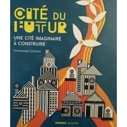 Cité du futur - Une cité...