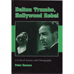 Dalton Trumbo, Hollywood Rebel