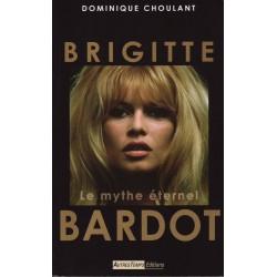 Brigitte Bardot Le mythe...