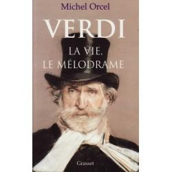 Verdi - La vie, le mélodrame